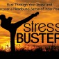 These 7 Stress-Busters Will Make You Love Your Life