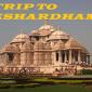 a trip to akshardham