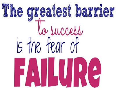 The Greatest Barrier To Success Is The Fear Of Failure Essay