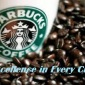 Starbucks: Excellence In Every Cup…